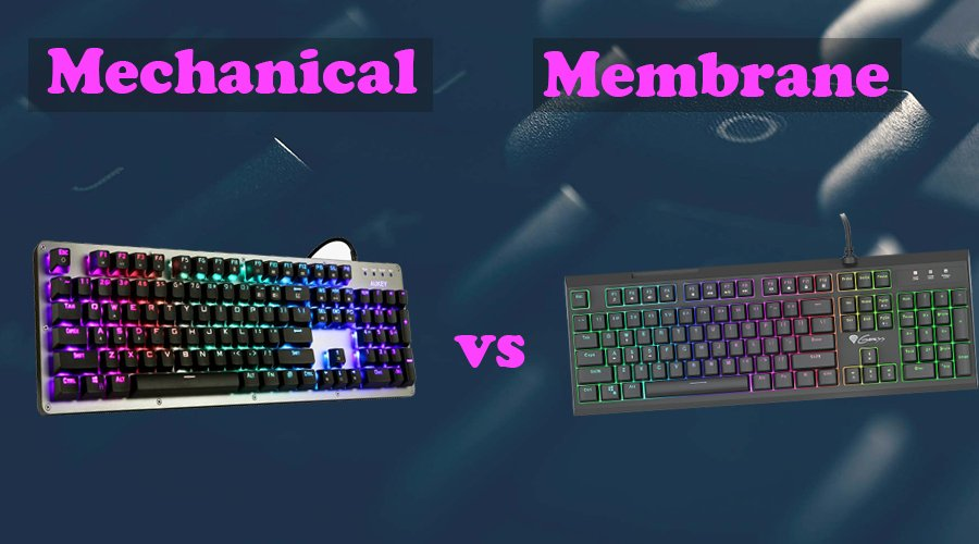 Mechanical keyboard vs Membrane Keyboard