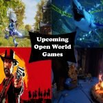 Upcoming Open World Games in  2021 for Gamers