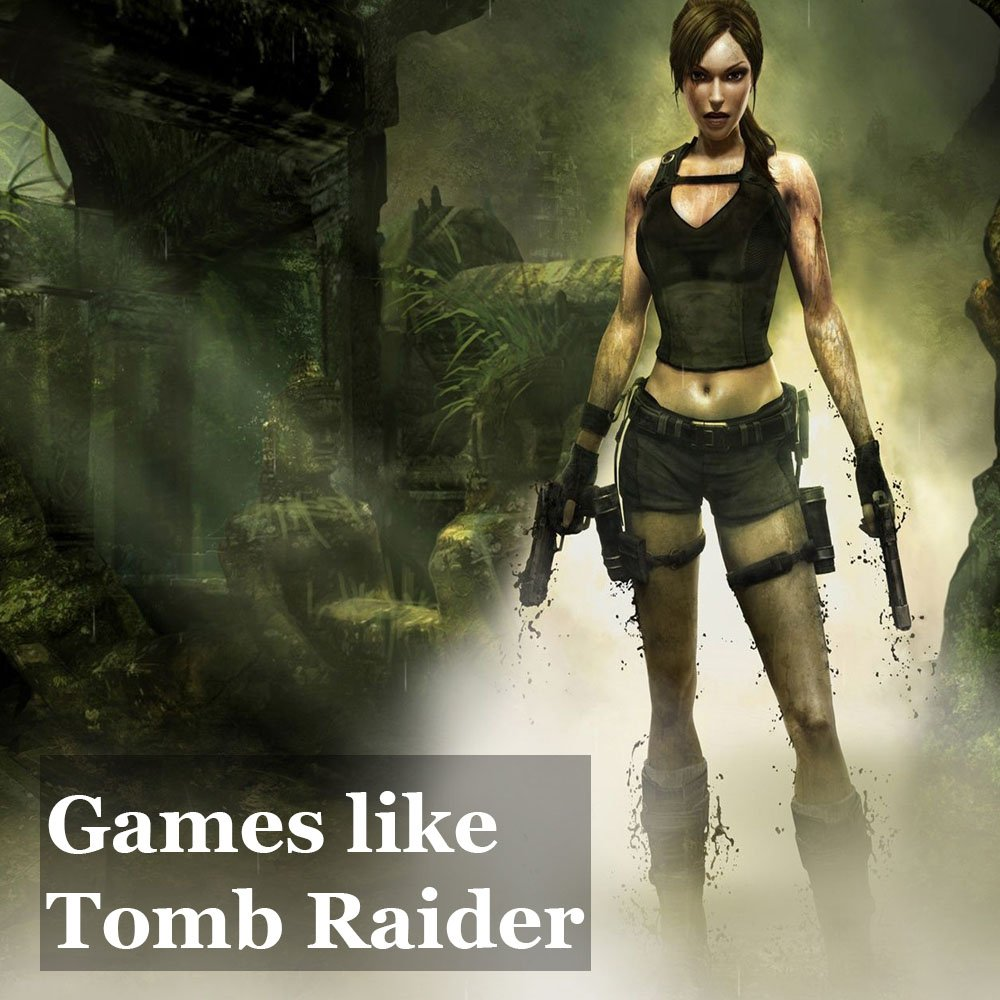 games like tomb raider for pc