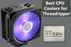 Best CPU Coolers for AMD Ryzen Threadripper cpu
