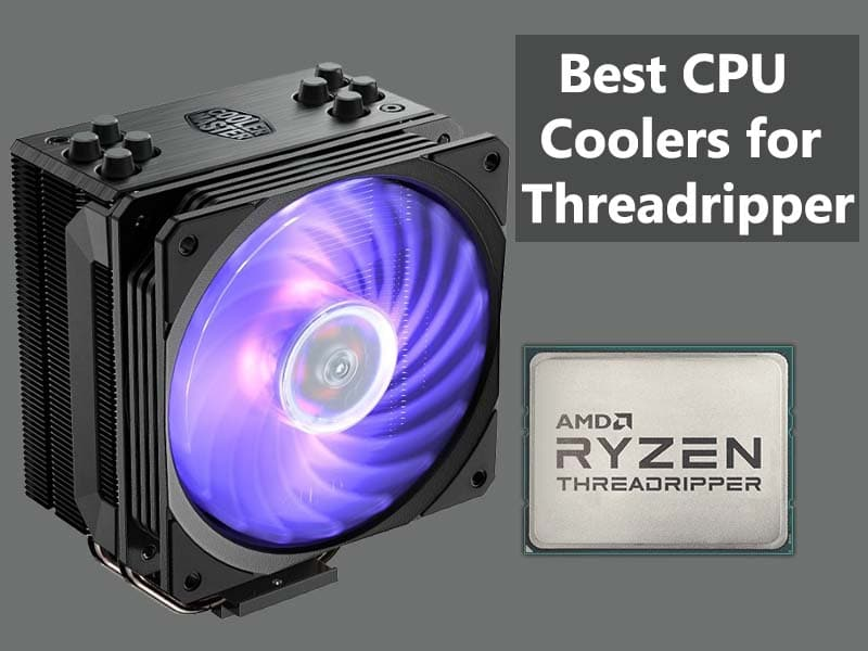 Best CPU Coolers for AMD Ryzen Threadripper cpu