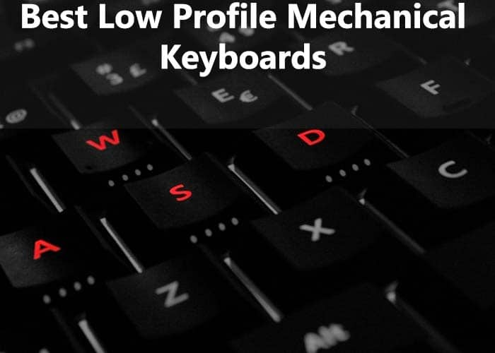 Low Profile Mechanical Keyboards