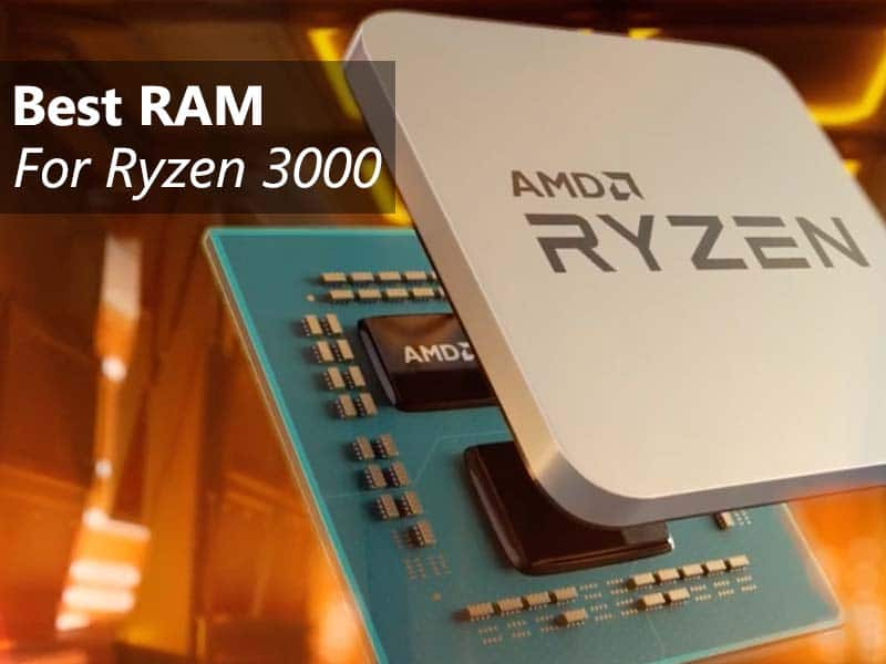 Best RAM for Ryzen 3000