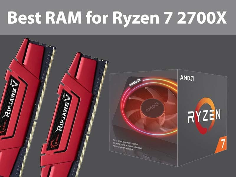 Best RAM for Ryzen 7 2700X