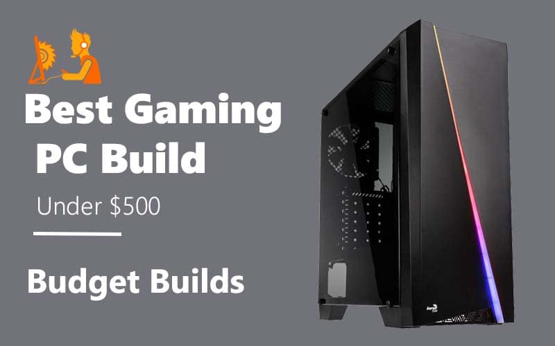 Best gaming PC build under $500