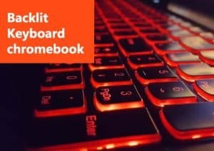 best Chromebook with Backlit Keyboard