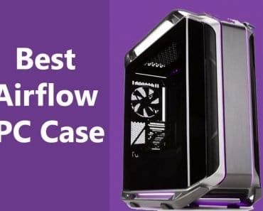 best airflow pc case