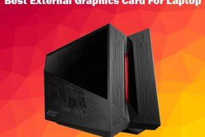 Best External Graphics Card For Laptop