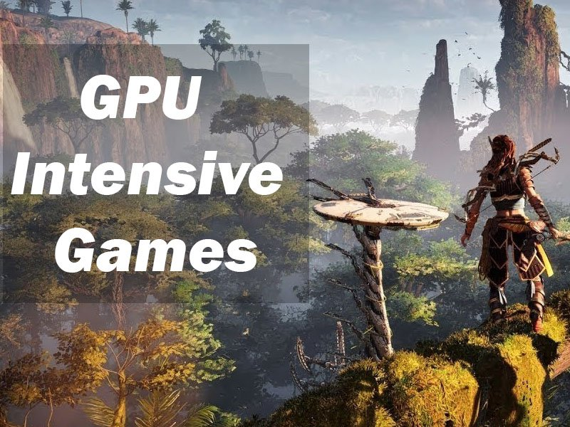 GPU Intensive Games