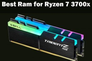 best ram for Ryzen 7 3700x