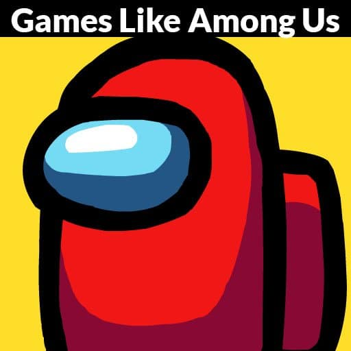Games Like Among Us
