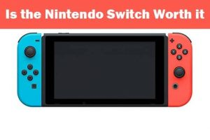 Is Nintendo Switch Worth it