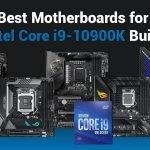 Best Motherboards for i9 10900K in 2021