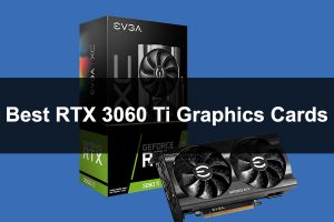 Best RTX 3060 Ti Graphics Cards