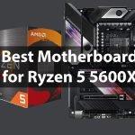 Best Motherboard for Ryzen 5 5600X in 2021