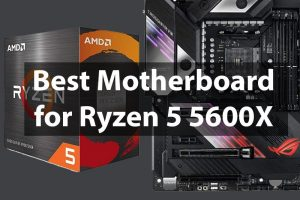 Motherboard for Ryzen 5 5600X