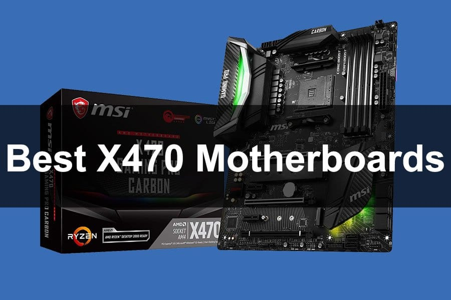 Best X470 Motherboards in 2021