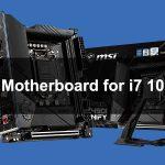 Best Motherboard for i7 10700K in 2021