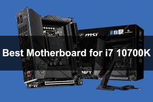 Best motherboard for i7-10700K