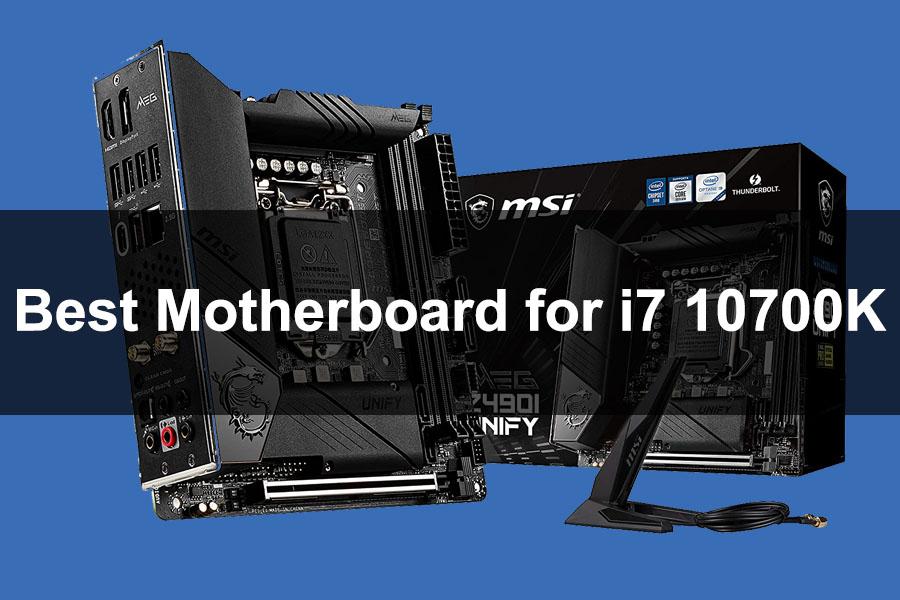 Best motherboard for i7 10700K