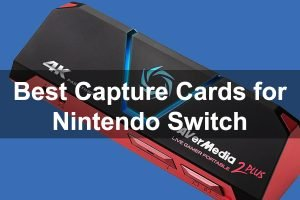 Best Capture Card for Nintendo Switch
