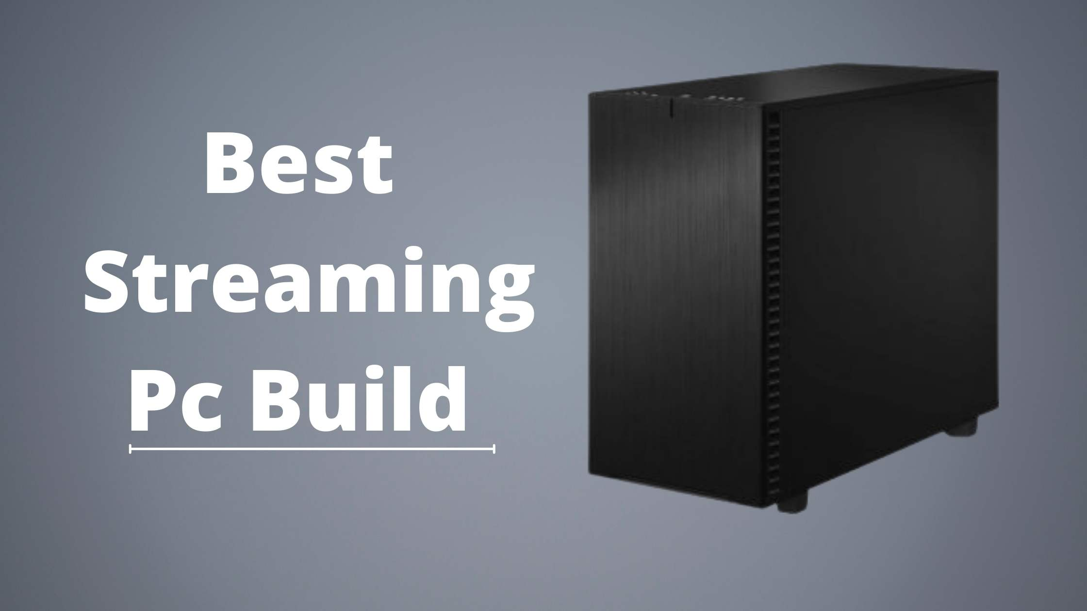 Best Streaming Pc Build